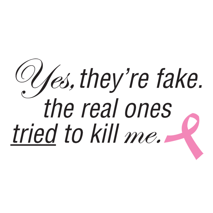 Breast Cancer - Yes they're fake